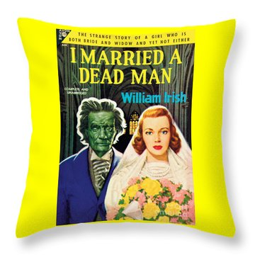 I Married A Dead Man Throw Pillow