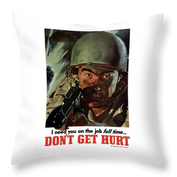 I Need You On The Job Full Time Throw Pillow