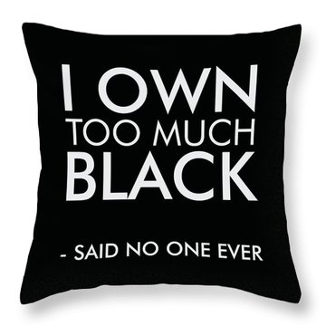 I Own Too Much Black Throw Pillow