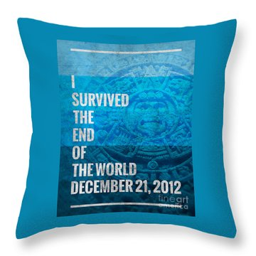 Throw Pillow featuring the digital art I Survived The End Of The World by Phil Perkins