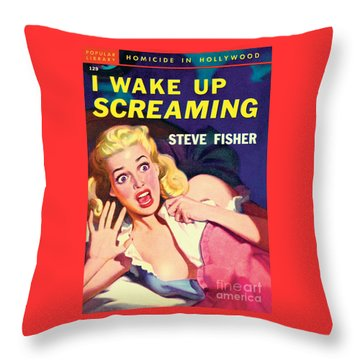 I Wake Up Screaming Throw Pillow