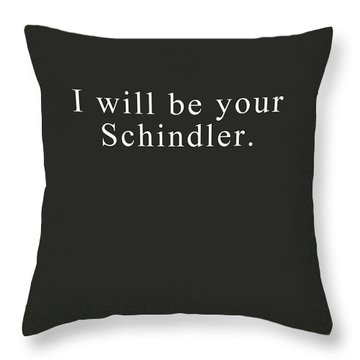 I Will Be Your Schindler- Art By Linda Woods Throw Pillow