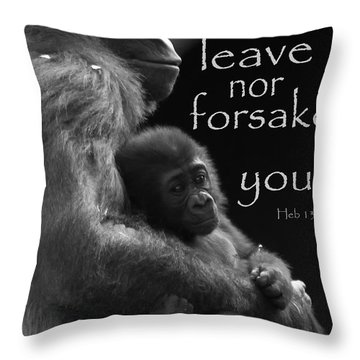 I Will Not Leave Nor Forsake You Throw Pillow