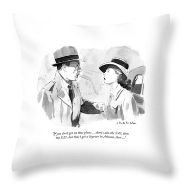 If You Dont Get On That Plane Throw Pillow