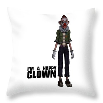 I'm A Happy Clown Throw Pillow by Esoterica Art Agency