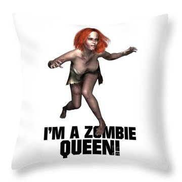I'm A Zombie Queen Throw Pillow