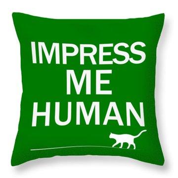 Impress Me Human Throw Pillow