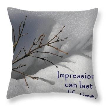 Impressions Can Last A Lifetime Throw Pillow by DeeLon Merritt