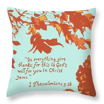 In Everything Give Thanks Throw Pillow