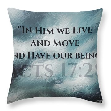 In Him We Live... Throw Pillow