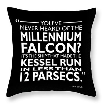 In Less Than 12 Parsecs Throw Pillow
