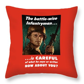 Infantryman Is Careful Of What He Says Throw Pillow by War Is Hell Store