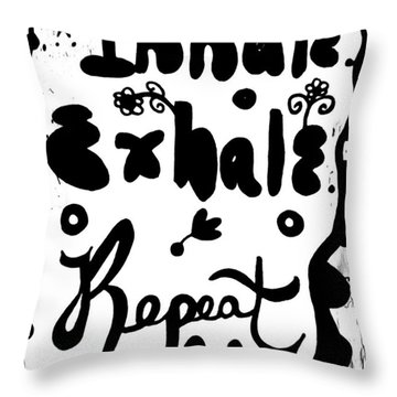 Inhale Exhale Repeat Throw Pillow