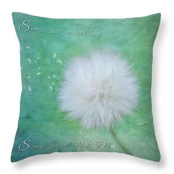 Inspirational Art - Some See A Wish Throw Pillow