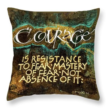 Inspirational Saying Courage Throw Pillow