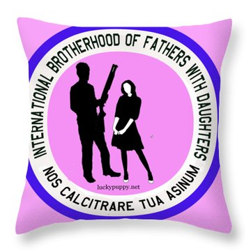 International Brotherhood Of Fathers With Daughters Throw Pillow
