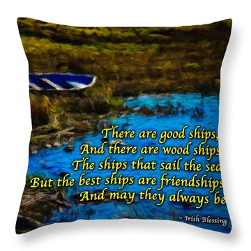 Irish Blessing - There Are Good Ships... Throw Pillow
