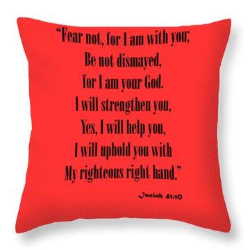 Isaiah 41 10 Fear Not Throw Pillow