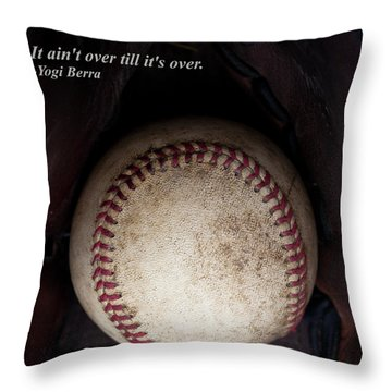 It Ain't Over Till It's Over - Yogi Berra Throw Pillow by David Patterson