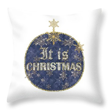 It Is Christmas Throw Pillow