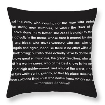 It Is Not The Critic Who Counts Throw Pillow