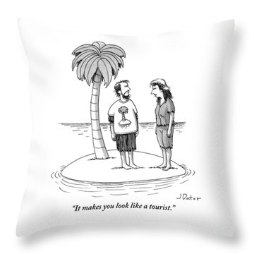 It Makes You Look Like A Tourist Throw Pillow