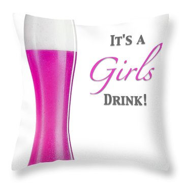 It's A Girls Drink Throw Pillow by ISAW Gallery