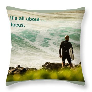 It's All About ... Focus Throw Pillow by MaryJane Armstrong