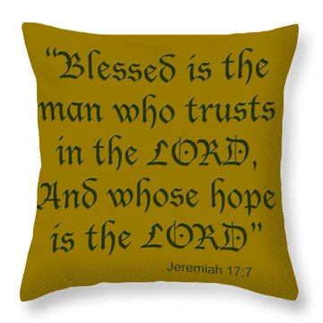 Jeremiah 17 7 Blessed Is The Man Throw Pillow