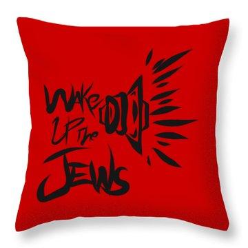 Jews Wake Up Throw Pillow