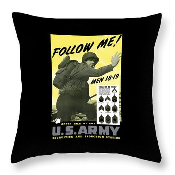 Join The Us Army - Follow Me Throw Pillow