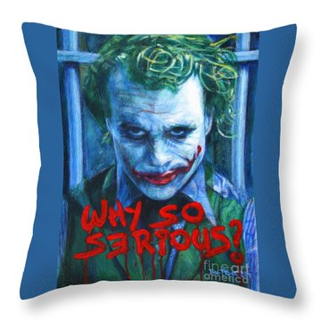 Joker - Why So Serioius? Throw Pillow by Bill Pruitt