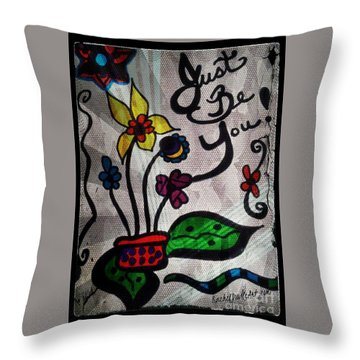 Just Be You Throw Pillow