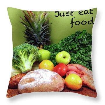 Just Eat Real Food Throw Pillow