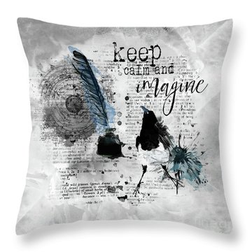 Keep Calm And Imagine Throw Pillow