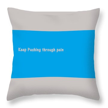 Throw Pillow featuring the digital art Keep Pushing by Aaron Martens