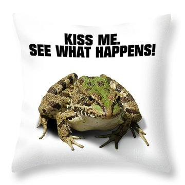 Kiss Me. See What Happens Throw Pillow
