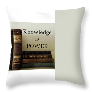 Knowledge Is Power Throw Pillow by Patricia E Sundik