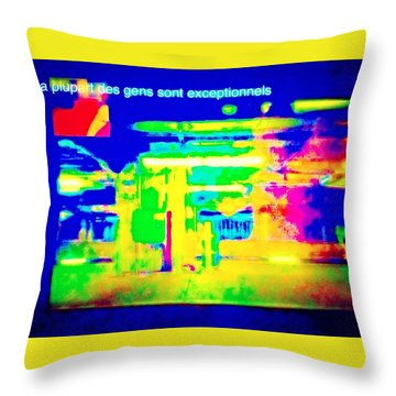 La Plupart Des Gens Sont Exceptionnels Most People Are Exceptional Throw Pillow