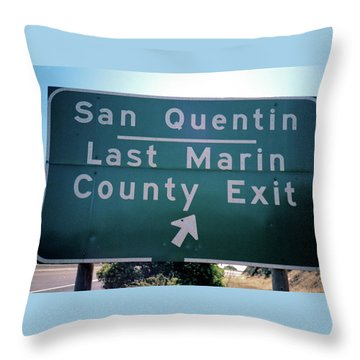 Last Marin County Exit Throw Pillow