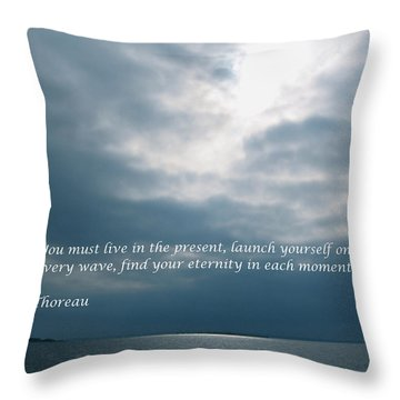 Launch Yourself On Every Wave Throw Pillow
