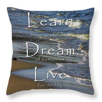 Learn, Dream, Live Throw Pillow