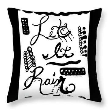 Let It Rain Throw Pillow