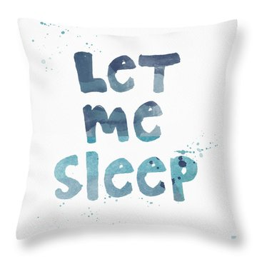 Let Me Sleep  Throw Pillow