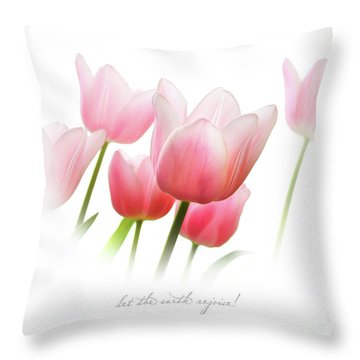 Let The Earth Rejoice Throw Pillow