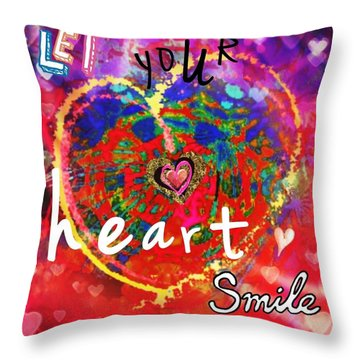 Let Your Heart Smile Throw Pillow