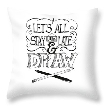 Throw Pillow featuring the drawing Lets All Stay Up Late And Draw by Cindy Garber Iverson