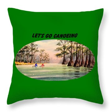 Let's Go Canoeing Throw Pillow by Bill Holkham