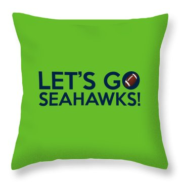 Let's Go Seahawks Throw Pillow