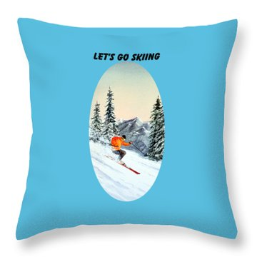 Let's Go Skiing  Throw Pillow by Bill Holkham
